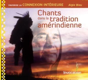 CD Chants dans la tradition amérindienne par Aigle Bleu