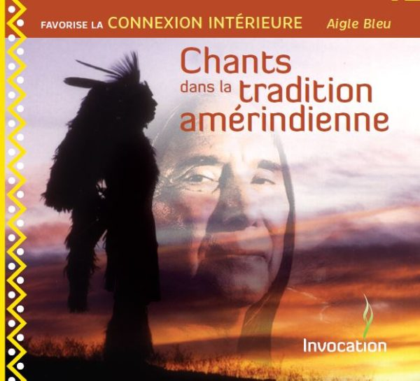 CD Chants dans la tradition amérindienne par Aigle Bleu