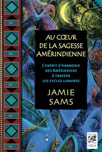 Au Cœur de la Sagesse Amérindienne par Jamie Sams