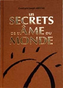 """Les Secrets de l'Âme du MondeLes """"6 contes"""" en édition de luxe par Grand-père Joseph ABEN'AKI"""